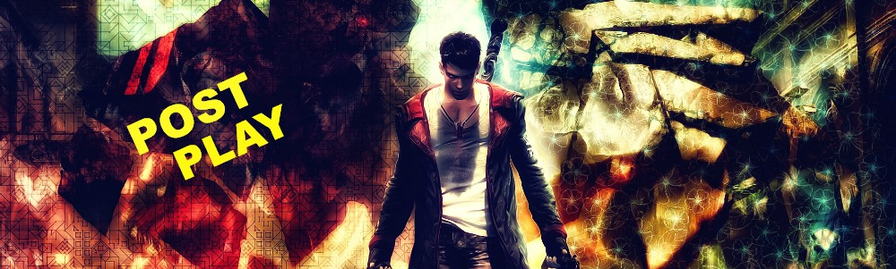POST-PLAY: DMC – DEVIL MAY CRY